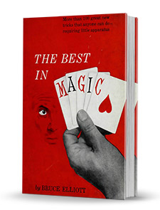 The Best in Magic by Bruce Elliott