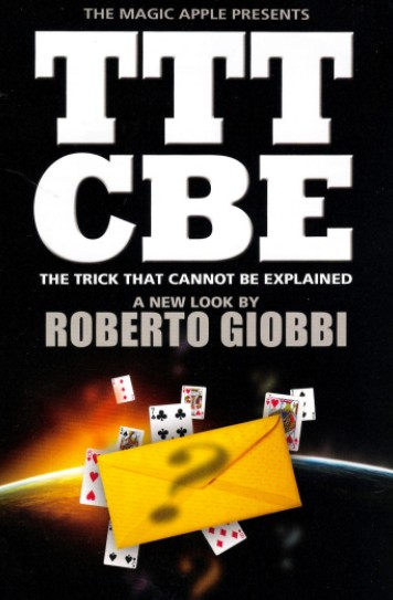 TTTCBE – The Trick That Cannot Be Explained – by Roberto Giobbi
