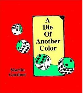 Martin Gardner - A Die of Another Colour