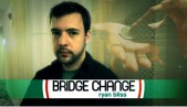 Bridge Change by Ryan Bliss - video DOWNLOAD
