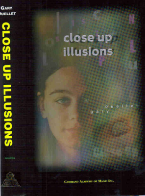 Gary Ouellet - Close Up Illusions