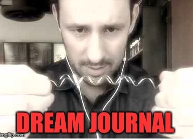 Dream Journal presented by Rick Lax