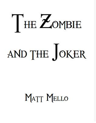 Matt Mello - The Zombie and the Joker