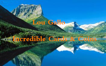 Lou Gallo - Incredible Cards & Coins